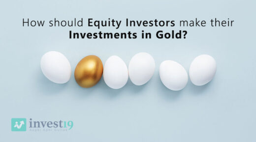 How-should-Equity-Investors-make-their-Investments-in-Gold